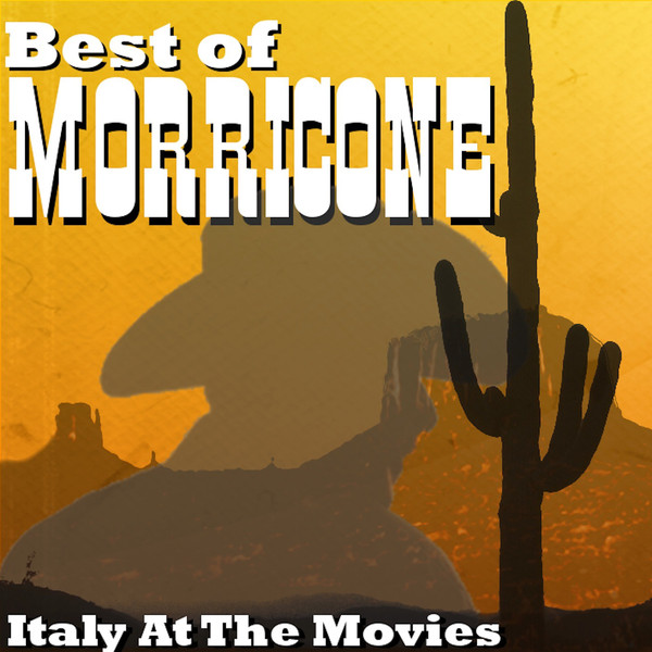 Best of Morricone - Italy At the Movies