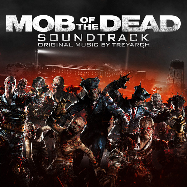 Call of Duty: Black Ops II: Zombies: Mob of the Dead Soundtrack