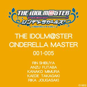 THE IDOLM@STER CINDERELLA MASTER 001~005 - EP, The. Лицевая сторона . Click to zoom.
