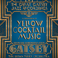 Great Gatsby - Jazz Recordings A Selection of Yellow Cocktail Music from Baz Luhrmann's Film the Great Gatsby, The. Передняя обложка. Click to zoom.