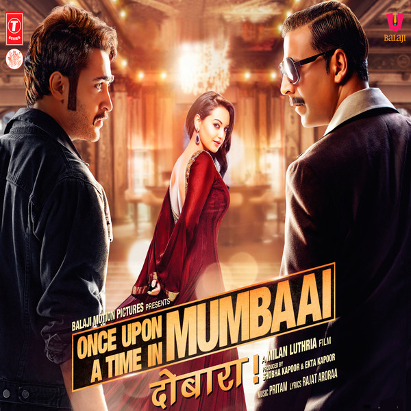 Once Upon Ay Time In Mumbaai Dobara Ye Tune Kya Kiya Mp3 Download: Once Upon A Time In Mumbaai Dobara Original Motion Picture