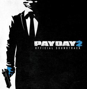 PAYDAY 2 Official Soundtrack (Promo). Лицевая сторона . Click to zoom.