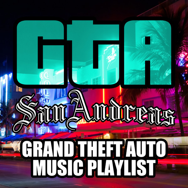 GTA San Andreas - Grand Theft Auto Music Playlist. Soundtrack from GTA San Andreas - Grand Theft ...