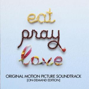 Eat Pray Love Original Motion Picture Soundtrack. Лицевая сторона. Click to zoom.