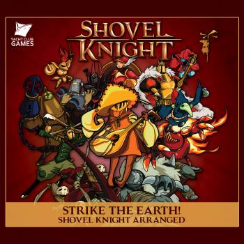 Strike the Earth! Shovel Knight Arranged. Front. Click to zoom.