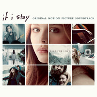 If I Stay Original Motion Picture Soundtrack. Передняя обложка. Click to zoom.