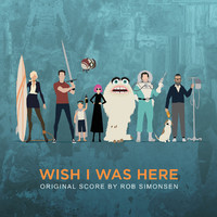 Wish I Was Here Original Motion Picture Score. Передняя обложка. Click to zoom.