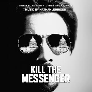 Kill the Messenger Original Motion Picture Soundtrack. Лицевая сторона. Click to zoom.