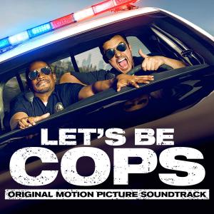 Let's Be Cops Original Motion Picture Soundtrack. Лицевая сторона. Click to zoom.