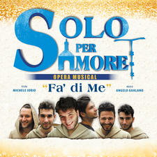 Fa' di me Solo per amore l'Opera musical - Single. Передняя обложка. Click to zoom.
