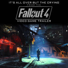 "It's All Over But the Crying From the ""Fallout 4"" Video Game Trailer Remastered - Single. Передняя обложка. Click to zoom."
