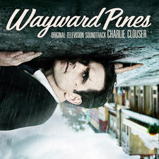 Wayward Pines Original Motion Picture Soundtrack. Передняя обложка. Click to zoom.