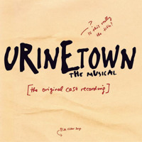 Urinetown the Musical The Original Cast Recording. Передняя обложка. Click to zoom.