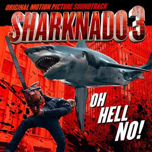 Sharknado 3: Oh Hell No! Original Motion Picture Soundtrack. Лицевая сторона . Click to zoom.