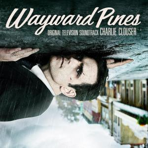 Wayward Pines Original Motion Picture Soundtrack. Лицевая сторона . Click to zoom.