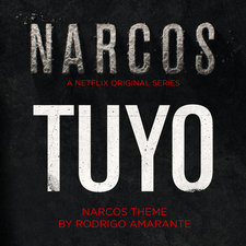 Tuyo - Narcos Theme A Netflix Original Series Soundtrack - Single. Передняя обложка. Click to zoom.