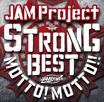JAM Project 15th Anniversary Strong Best Album MOTTO! MOTTO!!-2015-. Front. Click to zoom.