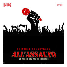 All'assalto Le radici del rap italiano Colonna sonora originale del film. Передняя обложка. Click to zoom.