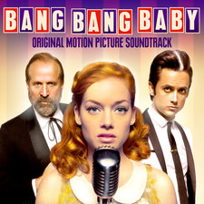Bang Bang Baby Original Motion Picture Soundtrack. Передняя обложка. Click to zoom.
