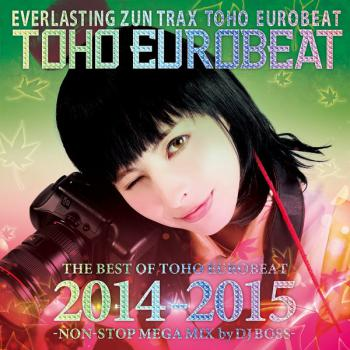 THE BEST OF TOHO EUROBEAT 2014-2015 -NON-STOP MEGA MIX by DJ BOSS-, The. Front. Click to zoom.