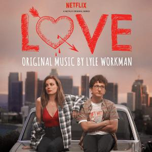 Love A Netflix Original Series Soundtrack. Лицевая сторона. Click to zoom.