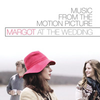 Margot At the Wedding Music from the Motion Picture. Передняя обложка. Click to zoom.