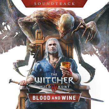Witcher 3: Wild Hunt - Blood and Wine Soundtrack, The. Front. Click to zoom.