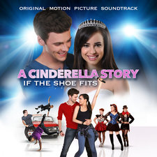 A Cinderella Story: If the Shoe Fits Original Motion Picture Soundtrack. Передняя обложка. Click to zoom.