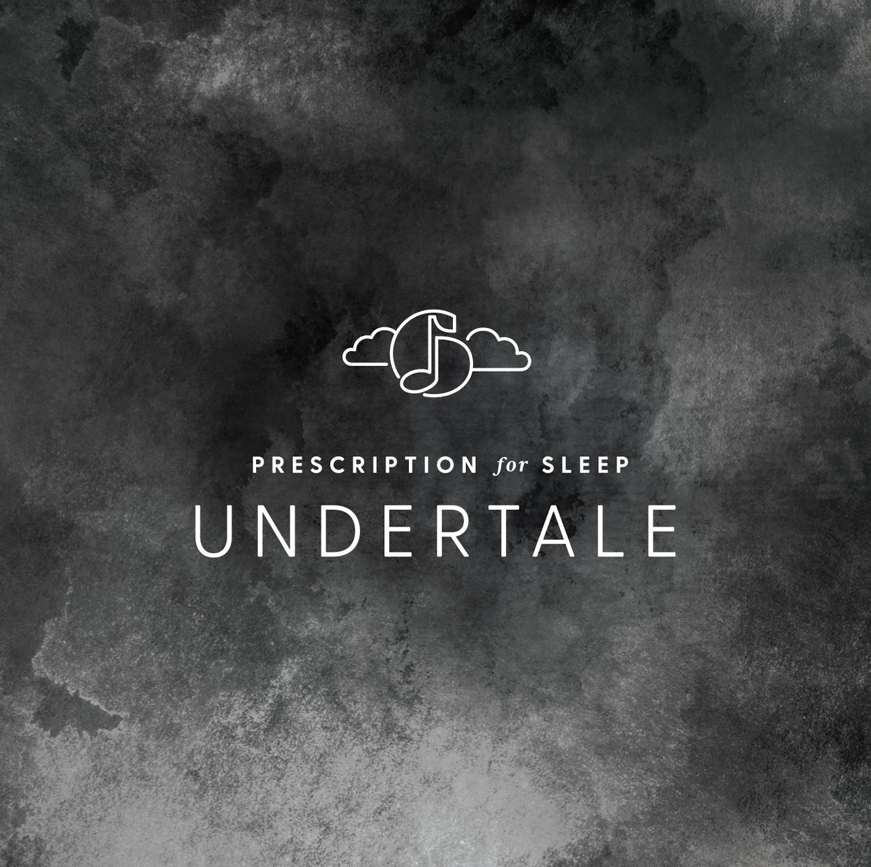 Prescription for Sleep: Undertale  Soundtrack from Prescription for