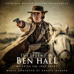 Legend of Ben Hall Original Motion Picture Soundtrack, The. Передняя обложка. Click to zoom.